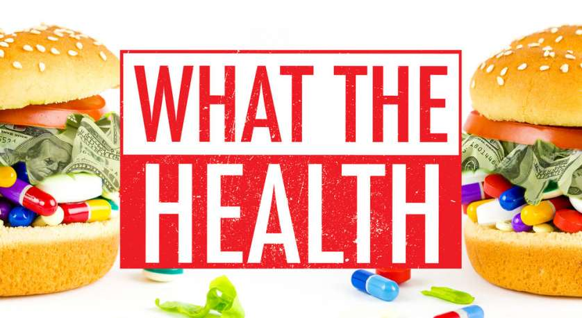 graphic for What the Health documentary about treatment and prevention of chronic illnesses via a plant-based diet
